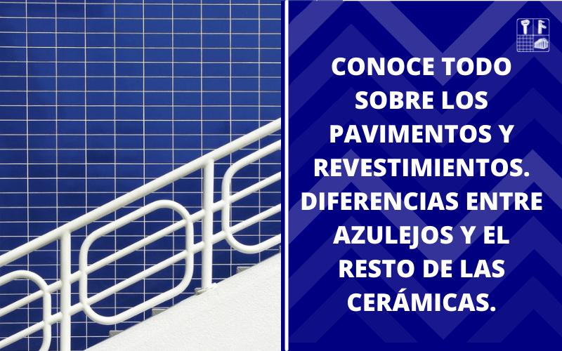 Todo lo que necesitas saber sobre los azulejos y materiales cerámicos.