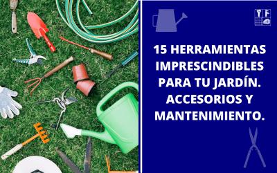 15 Herramientas de Jardinería Imprescindibles.