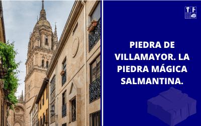 Piedra de Villamayor. Una piedra especial.